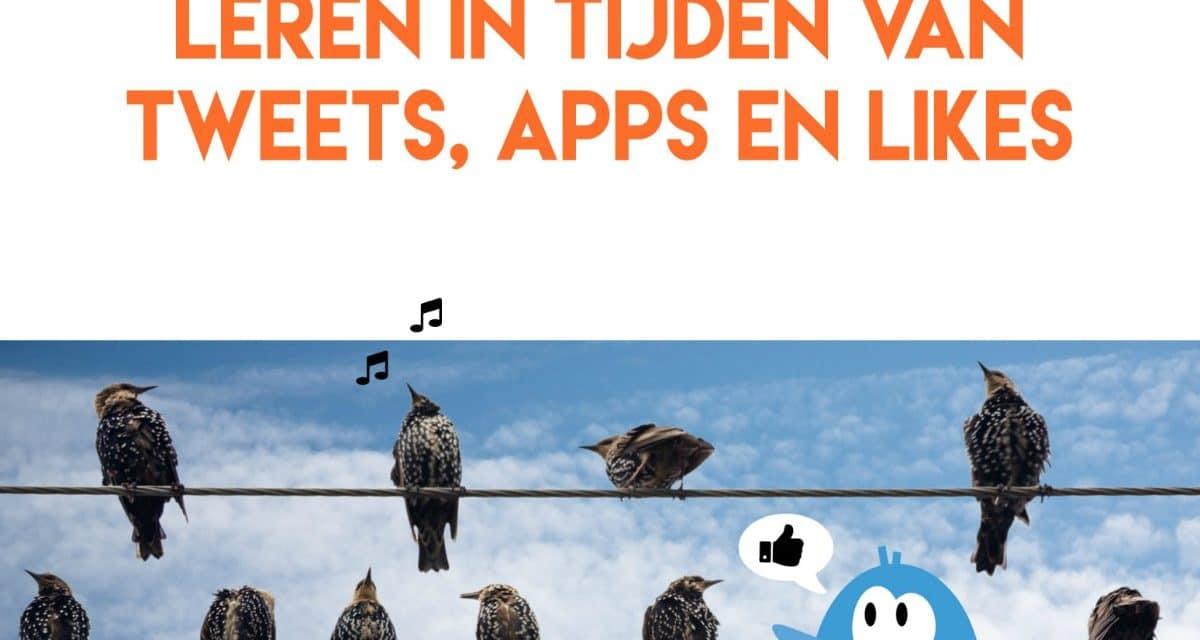 Leren in tijden van apps, tweets en statusupdates